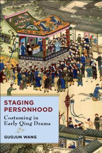 Staging Personhood: Costuming in Early Qing Drama